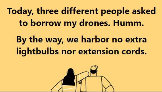 Don't have any drones